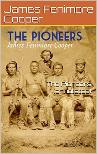 The Pioneers Annotated Kindle Edition By James Fenimore Cooper