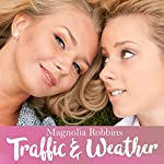 Traffic & Weather | Magnolia Robbins