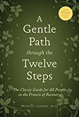A revised and expanded edition of the recovery classic by Patrick Carnes, Ph.D., a leading expert on addictive behaviors.It was out of his reverence and respect for the wisdom and therapeutic value of the Twelve Steps that Carnes wrote A Gent...