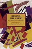 Behind the Crisis: Marx's Dialectic of Value and Knowledge : Historical Materialism, Volume 26