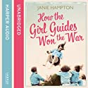 How the Girl Guides Won the War Audiobook by Janie Hampton Narrated by Meriel Scholfied