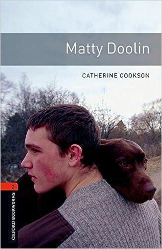 Matty Doolin: 700 Headwords (Oxford Bookworms ELT) by Catherine Cookson (2010-05-01)