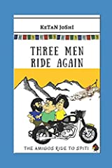 THREE MEN RIDE AGAIN: THE AMIGOS RIDE TO SPITI Paperback
