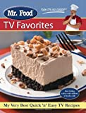 Mr. Food TV Favorites: My Very Best Quick and Easy TV Recipes