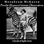 Peculiar Rhymes and Intimate Observations: A Book of Light Verse | Moonbeam McQueen