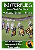 img - for BUTTERFLIES: Learn About Your World - Arthropod Series Book 3 (Nature - Arthropod Series) book / textbook / text book