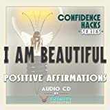 Confidence Hacks Series: I Am Beautiful Positive Affirmations audio CD
