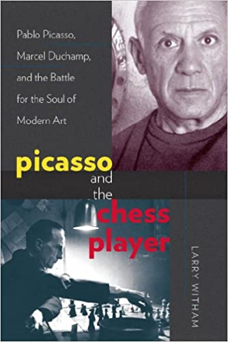 Read Picasso and the Chess Player: Pablo Picasso, Marcel Duchamp, and the Battle for the Soul of Modern Art PDF, azw (Kindle)