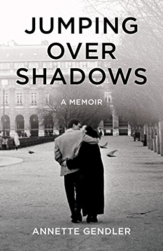 Amazon jumping over shadows a memoir ebook annette gendler jumping over shadows a memoir by gendler annette fandeluxe Gallery