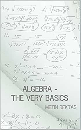Algebra - The Very Basics, Metin Bektas - Amazon.com
