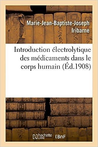 En ligne téléchargement Introduction électrolytique des médicaments dans le corps humain pdf, epub