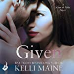 Given: A Give & Take Novel, Book 3 | Kelli Maine
