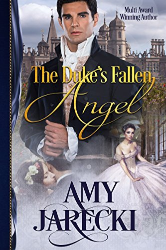 The Duke's Fallen Angel: Prelude to the Devilish Dukes Series by [Jarecki, Amy]