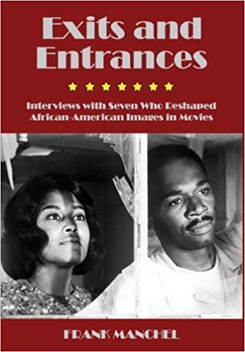 Book Exits and Entrances: Interviews with Seven Who Reshaped African-American Images in Movies by Manchel, Frank (2013)