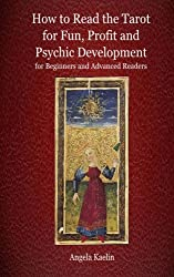 How to Read the Tarot for Fun, Profit and Psychic Development for Beginners and Advanced Readers (English Edition)