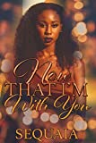 Now That I'm With You - Kindle edition by Sequaia. Literature & Fiction Kindle eBooks @ Amazon.com.
