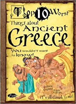 Top Ten Worst Things About Ancient Greece You Wouldn't Want