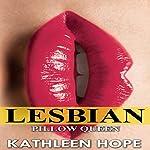 Lesbian: Pillow Queen | Kathleen Hope