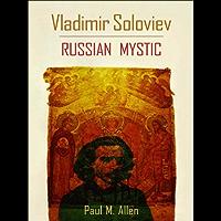 Vladimir Soloviev: Russian Mystic (English Edition)
