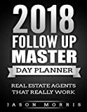 Follow up Master Day Planner: The day planner with your built in real estate follow up plan