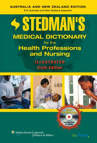 Stedman's Medical Dictionary for the Health Professions and Nursing, 6th Edition, Illustrated, Australia/New Zealand Edition (Stedman's Medical Dictionary for the Health Professions & Nursing)