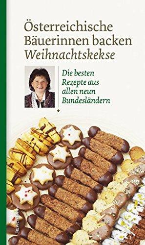 Österreichische Bäuerinnen backen Weihnachtskekse. Die besten Rezepte aus allen neun Bundesländern
