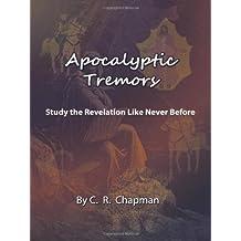 Apocalyptic Tremors: Study the Revelation Like Never Before