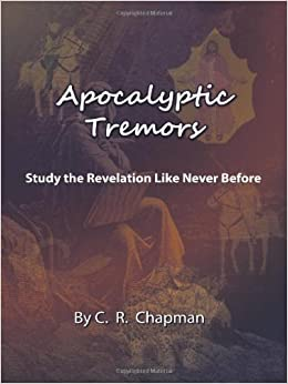 Apocalyptic Tremors: Study the Revelation Like Never Before