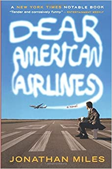 Dear American Airlines by Jonathan Miles (2009-06-02)