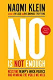 img - for No Is Not Enough: Resisting Trump's Shock Politics and Winning the World We Need book / textbook / text book