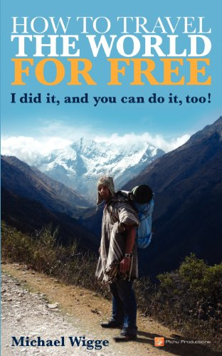 How to Travel the World for FREE: I did it, and you can do it, too!