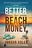 #10: Better Than Beach Money