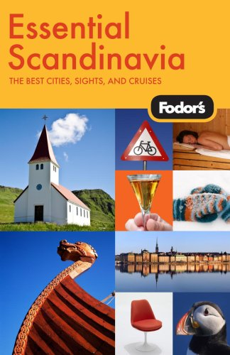Fodor's Essential Scandinavia, 1st Edition: The Best Cities, Sights, and Cruises (Travel Guide)