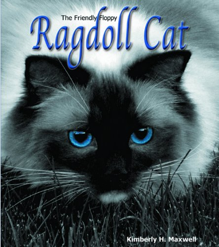 The Friendly Floppy Ragdoll Cat by Brand: New Chapter Publishing