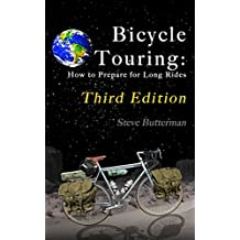 Bicycle Touring: How to Prepare for Long Rides, Third Edition