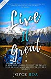 #8: Live It Great: 12 Real Life Lessons to Help You Create Your Own Happy and Meaningful Life as a Migrant