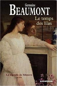 La légende de Silsauve, Tome 3 : Le Temps des lilas par Germaine Beaumont