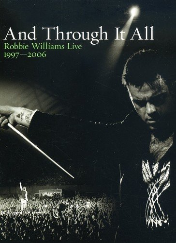 Robbie Williams: And Through It All - Live 1997-2006