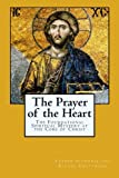 img - for The Prayer of the Heart: The Foundational Spiritual Mystery at the Core of Christ book / textbook / text book