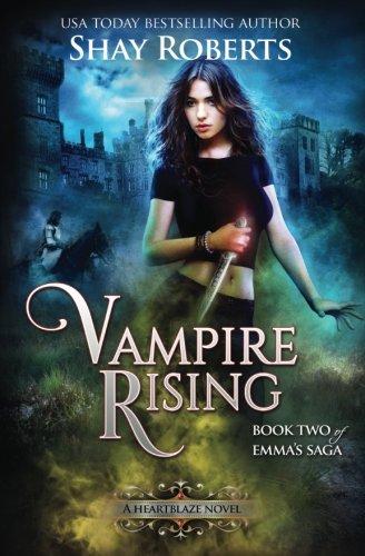 Vampire Rising: A Heartblaze Novel (Emma's Saga #2) (Volume 2)
