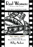 Reel Women: Pioneers of the Cinema, Ally Acker, 1440489610