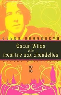 Oscar Wilde et le meurtre aux chandelles, Brandreth, Gyles