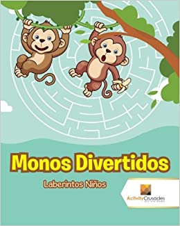 Monos Divertidos : Laberintos Niños (Spanish Edition): Activity Crusades: 9780228221432: Amazon.com: Books
