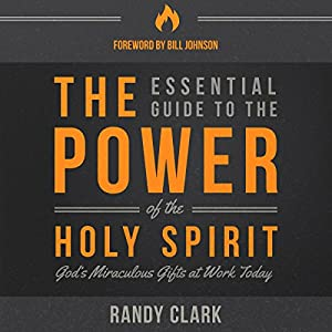 The Essential Guide to the Power of the Holy Spirit Audiobook