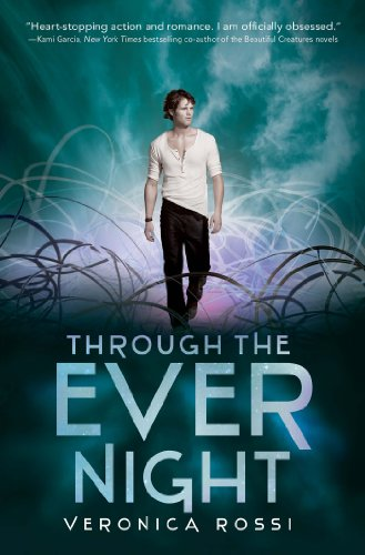 Through the Ever Night (Under the Never Sky Book 2) by [Rossi, Veronica]