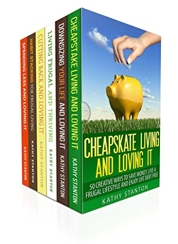 Living Frugal And Happy Box Set (6 in 1): Your Complete Guide To Saving Money And How To Enjoy Living Life On A Budget (Downsizing, How To Save Money, Creating A Budget, How To Lower Your Bills) by [Stanton, Kathy, Riley, Rick]