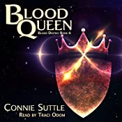 Blood Queen: Blood Destiny, Book 6 | Connie Suttle