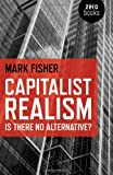 Capitalist Realism, Mark Fisher, 1846943175
