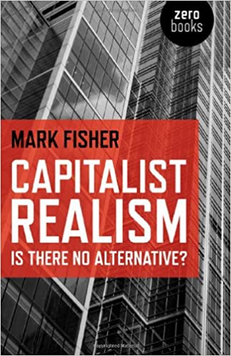 Image result for mark fisher capitalist realism