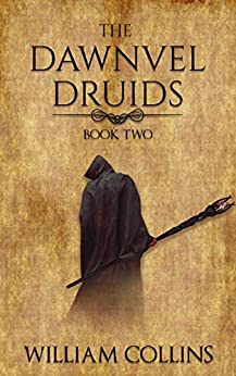 The Dawnvel Druids Two by [Collins, William]